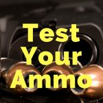 Test Your Ammo